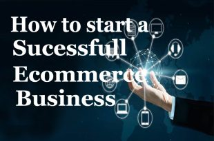 How to start a Successful E commerce Business