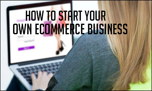 how to start your own e commerce business to earn money online