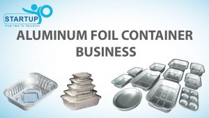 aluminum foil business