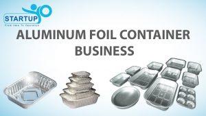 aluminum foil business
