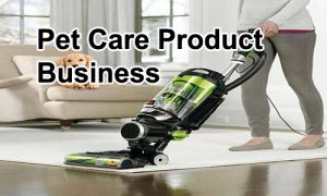 Innovative business ideas- Pet-Care-Product-Business