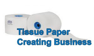 Tissue Paper creating business