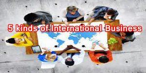 5 kind of international business