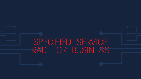 Specified Service Trade or Business