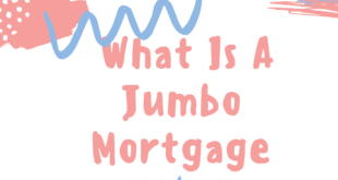 What Is A Jumbo Mortgage?